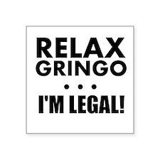 Relax Gringo Im Legal Sticker