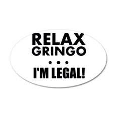 Relax Gringo Im Legal Wall Decal