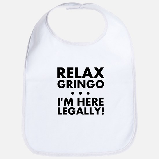Relax Gringo Im Here Legally Bib