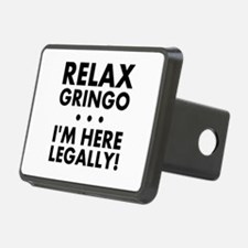Relax Gringo Im Here Legally Hitch Cover