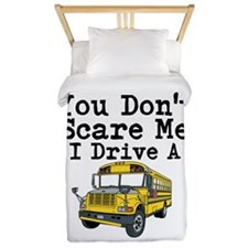 You Dont Scare Me I Drive a School Bus Twin Duvet