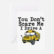 You Dont Scare Me I Drive a School Bus Greeting Ca