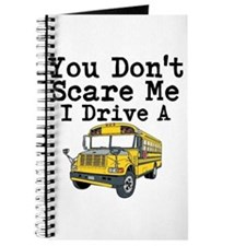 You Dont Scare Me I Drive a School Bus Journal