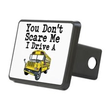 You Dont Scare Me I Drive a School Bus Hitch Cover
