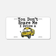 You Dont Scare Me I Drive a School Bus Aluminum Li