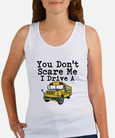 You Dont Scare Me I Drive a School Bus Tank Top