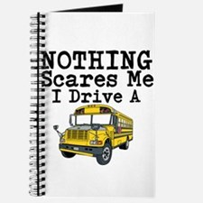 Nothing Scares Me I Drive a School Bus Journal