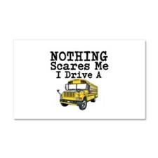 Nothing Scares Me I Drive a School Bus Car Magnet