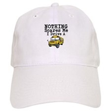 Nothing Scares Me I Drive a School Bus Baseball Ca
