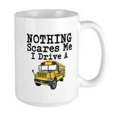Nothing Scares Me I Drive a School Bus Mugs