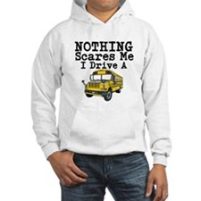 Nothing Scares Me I Drive a School Bus Hoodie
