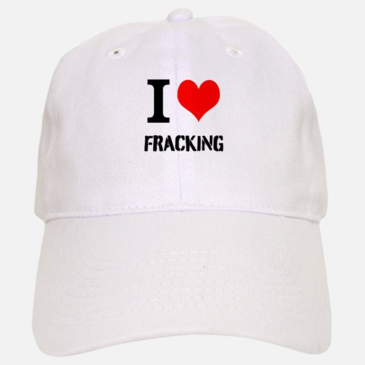 I Love Fracking Baseball Cap