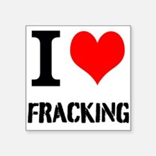I Love Fracking Sticker