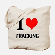 I Love Fracking Tote Bag