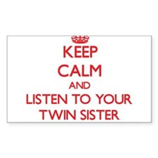 Keep Calm and Listen to your Twin Sister Decal