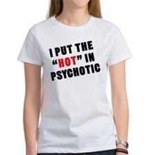 Crazy hot T-Shirt