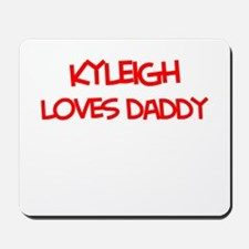 Kyleigh Loves Daddy Mousepad