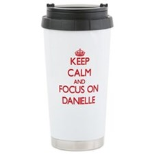 Keep Calm and focus on Danielle Travel Mug