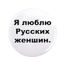 """I Love Russian Women"" 3.5"" Button"