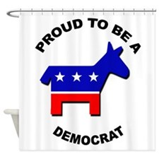 Proud to be a Democrat Shower Curtain