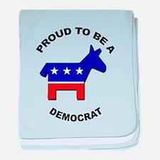Proud to be a Democrat baby blanket