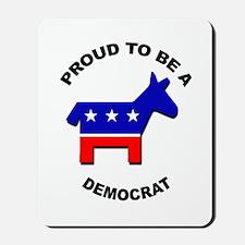Proud to be a Democrat Mousepad