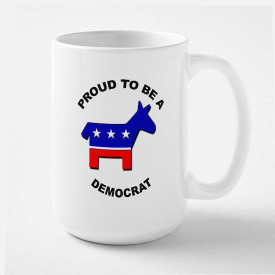 Proud to be a Democrat Large Mug