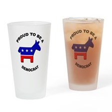 Proud to be a Democrat Drinking Glass