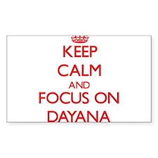 Keep Calm and focus on Dayana Decal