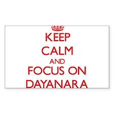 Keep Calm and focus on Dayanara Decal