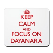 Keep Calm and focus on Dayanara Mousepad