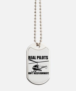 Real Pilots Dont Need Runways - Enstrom Dog Tags
