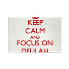 Keep Calm and focus on Delilah Magnets