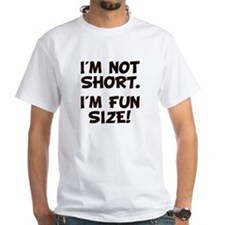 Im Not Short Im Fun Size T-Shirt