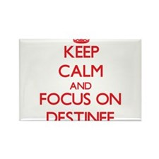 Keep Calm and focus on Destinee Magnets