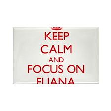 Keep Calm and focus on Eliana Magnets