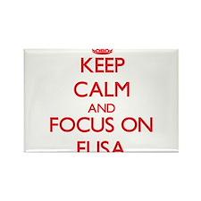 Keep Calm and focus on Elisa Magnets