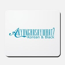 Anyunghasaywhat? Mousepad