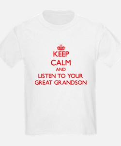 Keep Calm and Listen to your Great Grandson T-Shir