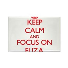 Keep Calm and focus on Eliza Magnets