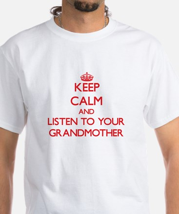 Keep Calm and Listen to your Grandmother T-Shirt