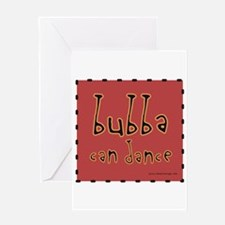 3-Bubber_can_dance4c Greeting Cards