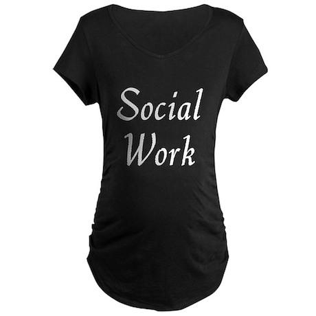 Social Work (White) Maternity Dark T-Shirt