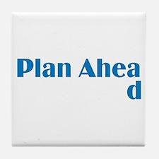 Plan Ahead Tile Coaster