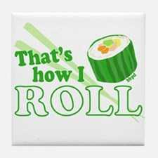 How I Sushi Roll Tile Coaster