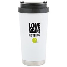 LOVE MEANS NOTHING - TENNIS Travel Mug