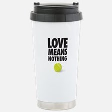 LOVE MEANS NOTHING - TENNIS Travel Mug