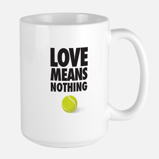 Love Means Nothing - Tennis Mugs
