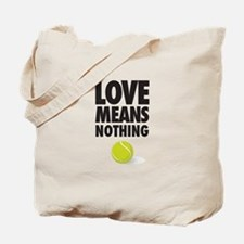 LOVE MEANS NOTHING - TENNIS Tote Bag
