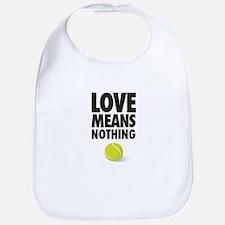 LOVE MEANS NOTHING - TENNIS Bib